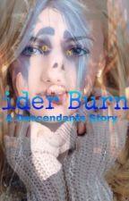 Cinder Burns: A Descendants Story by DisneyDork0014