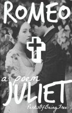 Romeo ✞ Juliet by perksofbeingfree