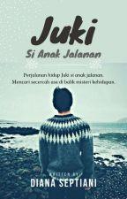 Juki Si Anak Jalanan by DianaUmmuNusaibah