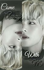 Come Away With Me (Taekook GS) by vantejeonn