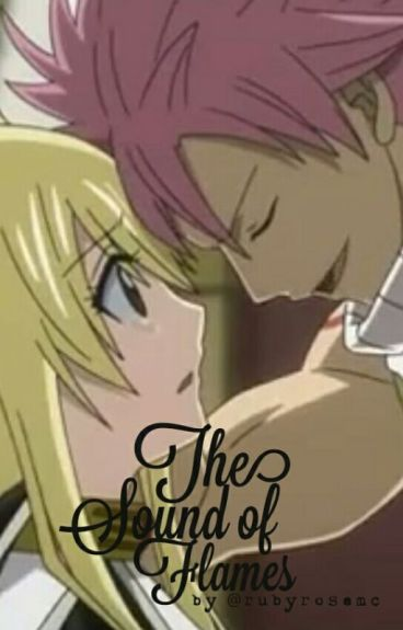 The Sounds of Flames ~ A Nalu Fanfic