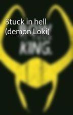 Stuck in hell (demon Loki) by SaraSchrader5