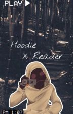 Hoodie X Reader by DeadBlackBlood