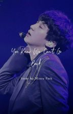 You Know We Can't Go Back (A Chanhun Fanfiction) by real__minra