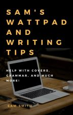 Sam's Wattpad and Writing Tips by Pixee_Styx
