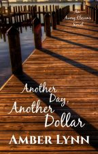 Another Day, Another Dollar - Avery Clavens Book 4 by AmberLynn00