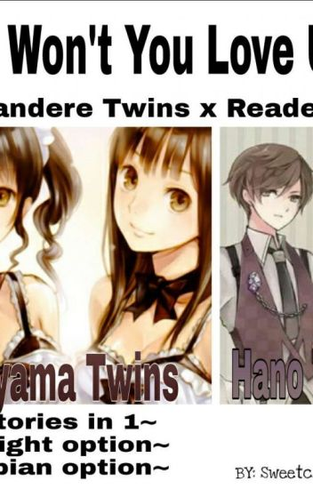 Why Won't You Love Us?~ (Yandere Twins X Reader