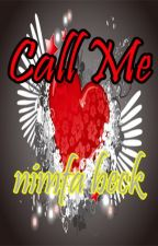 CALL ME (COMPLETED) (2018) by NimfaBeck