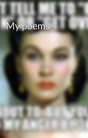 My poems by MrsGravy