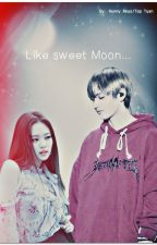 Like sweet moon... [ЗАВЕРШЕНО] by Hunny_Reys