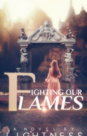 Fighting Our Flame by Lightness