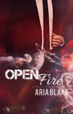 Open Fire (The Blazed Trilogy Book 1) Teaser by AriaBlakeOfficial