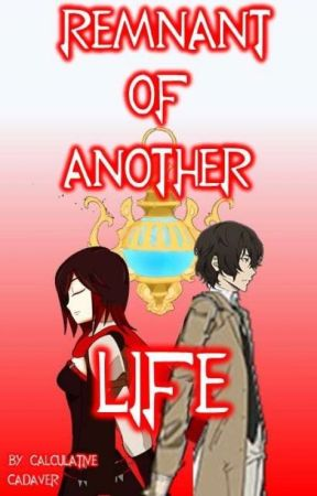 Remnant Of Another Life: Ruby Rose X Male Reader by CalculativeCadaver