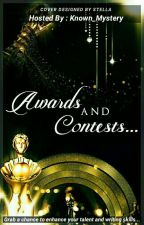 Awards and Contests [Closed]  by known_mystery