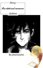 Percy Jackson one shots and Crossovers by phantasyfan