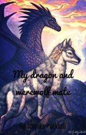 My dragon and werewolf mate by tomoko-rockbell