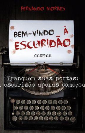 Bem-vindo à Escuridão - Contos by Fernando77Moraes