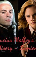 Lucius Malfoy's Misery - Lumione by LadyMalfoy95