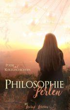 Philosophieperlen [Kurzgeschichten & Poesiesammlung] by Laurus_Larssen