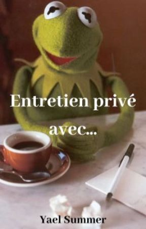 Entretien privé avec... by YaelSummer66