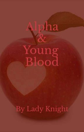 Alpha and Young Blood by ZaynLover2018