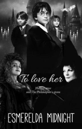 To love her by EsmereldaMidnight