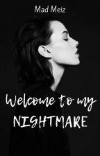 Welcome to my Nightmare by Amberlin__Ross
