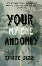 Your My One And Only by spade_0122