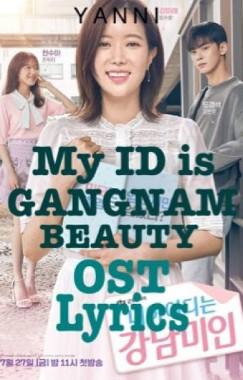 My ID is Gangnam Beauty - Y A N N I - Wattpad