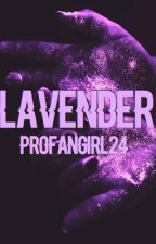 Lavender || An Avengers Fanfiction by profangirl12