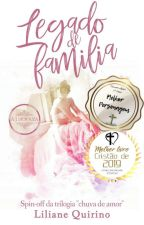 Legado de Família | Livro 1 by Liliane_quirino