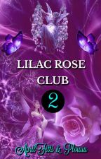 Lilac Rose Club 2  (CLOSED for new members) by LilacRoseClub