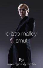 Draco Malfoy x reader (smut) by wouldyouslytherin