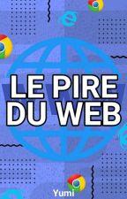Le Pire Du Web by Yumi_Kami