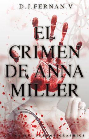 El crimen de Anna Miller Ⓒ (PGA2019) by djfernan050205