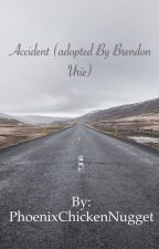 Accident (adopted by Brendon Urie) by PhoenixChickenNugget