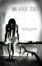 Mini Horror Stories! by Sassy_Jazzy_88