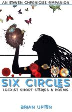 Six Circles - Coexist Short Stories & Poems by bupton68