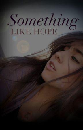 Something like Hope by EndlessDestiny13