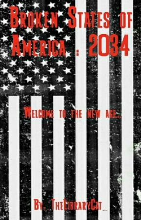 Broken States of America : 2034 by _TheLibraryCat_