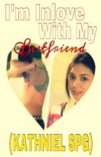 I'm Inlove With My Bestfriend (KathNiel SPG) by DKHotStories
