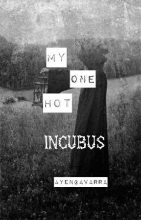 My One Hot Incubus by ayengavarra