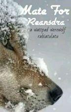 Mate For Reansdra [END] by rabiatulatu