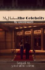 My Husband, the Celebrity by xokristinaxo13