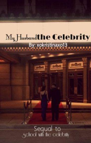 My Husband, the Celebrity by xokristinaxo13