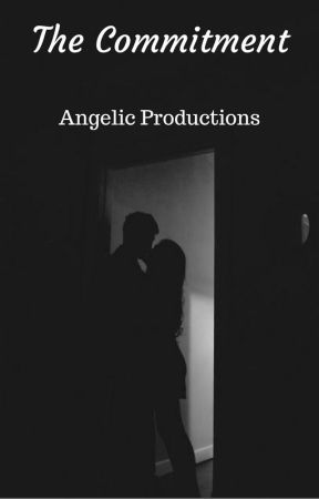 The Commitment by AngelicProductions