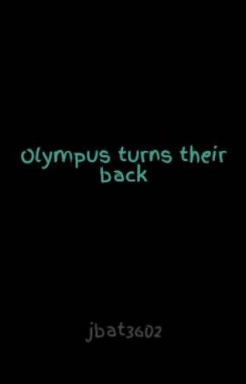 Olympus turns their back (Percy Jackson Fanfiction) - Yay - Yay