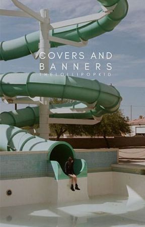 COVERS AND BANNERS [CLOSED] by thelollipopkid