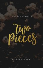 Two Pieces - LEGACY 4 by HopelessPen
