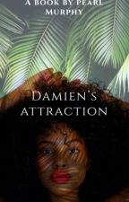 Damien's attraction by PearlMurphy